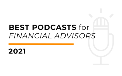 Best podcasts for financial advisors 2021