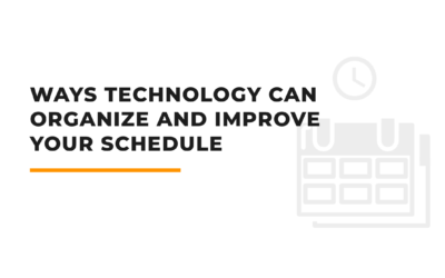 Ways Technology Can Organize and Improve Your Schedule